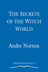 The Secrets of the Witch World by Andre Norton