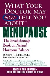 What Your Doctor May Not Tell You About(TM): Menopause by John R. Lee