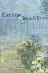 Even Now by Susan S. Kelly