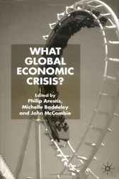 What Global Economic Crisis? by Philip Arestis