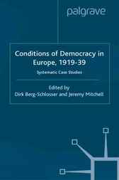 The Conditions of Democracy in Europe 1919-39 by Dirk Berg-Schlosser