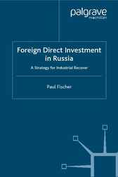 Foreign Direct Investment in Russia by Paul Fischer