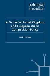 A Guide to United European Union Competition Policy by Nick Gardner