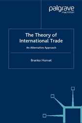 The Theory of International Trade by Branko Horvat