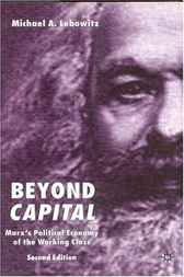 Beyond Capital by Michael A. Lebowitz
