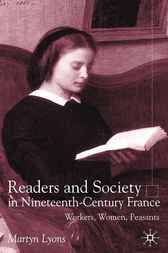 Readers and Society in Nineteenth-Century France by Martyn Lyons
