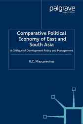 Comparative Political Economy of East and South Asia by R.C. Mascarenhas