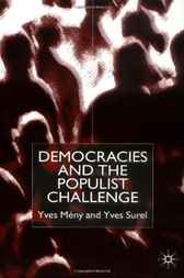 Democracies and the Populist Challenge by Yves Meny