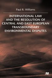 International Law and the Resolution of Central and East European by Paul D. Williams