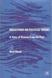Reflections on Political Theory by Neal Wood