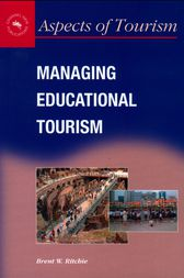 Managing Educational Tourism by Brent W. Ritchie