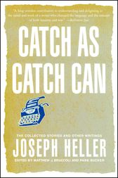 Catch As Catch Can by Joseph Heller