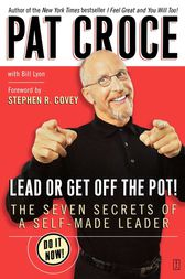 Lead or Get Off the Pot! by Pat Croce