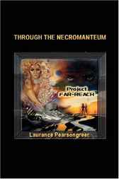 Through the Necromanteum: by Laurance Pearsongreer