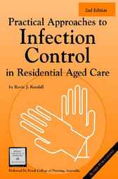 Practical Approaches to Infection Control in Residential Aged Care by Kevin. J Kendall