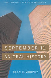 September 11:  An Oral History by Dean E. Murphy