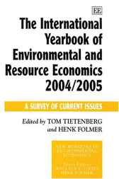 The International Yearbook of Environmental and Resource Economics 2004/2005 by T. Tietenberg