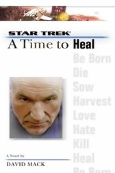 A Star Trek: The Next Generation: Time #8: A Time to Heal by David Mack