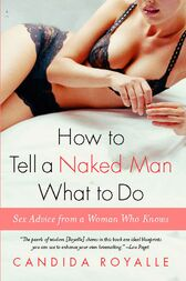 How to Tell a Naked Man What to Do by Candida Royalle