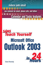 Sams Teach Yourself Microsoft Office Outlook 2003 in 24 Hours by Diane Poremsky