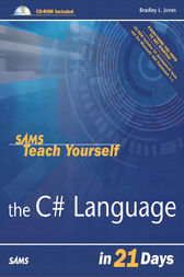 Sams Teach Yourself the C# Language in 21 Days by Bradley L. Jones