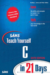 Sams Teach Yourself C in 21 Days by Bradley L. Jones