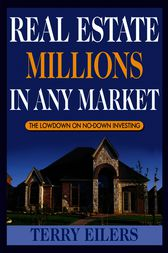 Real Estate Millions in Any Market by Terry Eilers