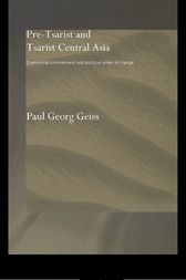 Pre-tsarist and Tsarist Central Asia by Paul Georg Geiss