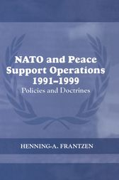 NATO and Peace Support Operations, 1991-1999 by Henning Frantzen