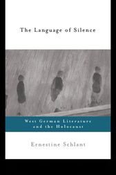 The Language of Silence by Ernestine Schlant
