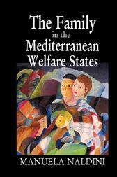 The Family in the Mediterranean Welfare States by Manuela Naldini