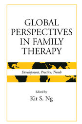 Global Perspectives in Family Therapy by Kit S. Ng