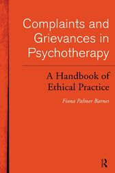 Complaints and Grievances in Psychotherapy by Fiona Palmer Barnes