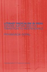 Literary Radicalism in India by Priyamvada Gopal