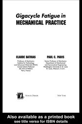 Gigacycle Fatigue in Mechanical Practice by Claude Bathias