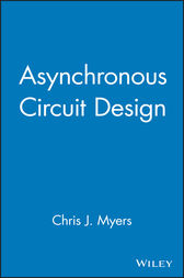 Asynchronous Circuit Design by Chris J. Myers