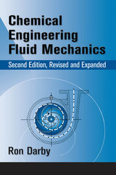 Chemical Engineering Fluid Mechanics, Revised and Expanded by Ronald Darby