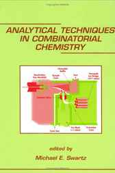 Analytical Techniques in Combinatorial Chemistry by Michael E. Swartz