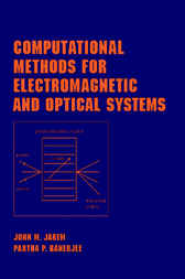 Computational Methods for Electromagnetic and Optical Systems by Partha P. Banerjee