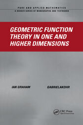 Geometric Function Theory in One and Higher Dimensions by Ian Graham