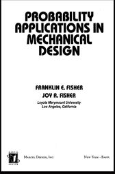 Probability Applications in Mechanical Design by Franklin Fisher