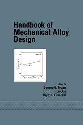Handbook of Mechanical Alloy Design by George E. Totten