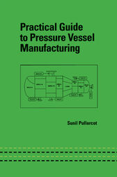 Practical Guide to Pressure Vessel Manufacturing by Sunil Kumar Pullarcot
