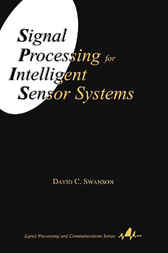 Signal Processing for Intelligent Sensor Systems by David C. Swanson