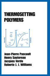 Thermosetting Polymers by Jean-Pierre Pascault