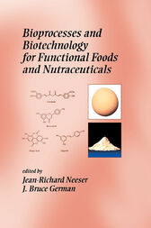 Bioprocesses and Biotechnology for Functional Foods and Nutraceuticals by Fereidoon Shahidi