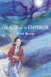 Gracie and the Emperor by Errol Broome