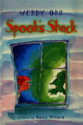 Spook's Shack by Wendy Orr