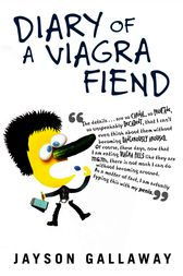 Diary of a Viagra Fiend by Jayson Gallaway