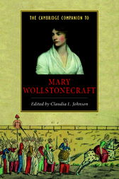 The Cambridge Companion to Mary Wollstonecraft by Claudia L. Johnson